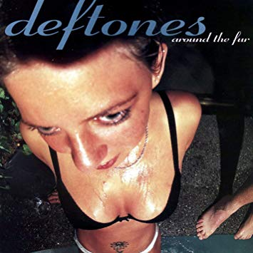 around the fur deftones album